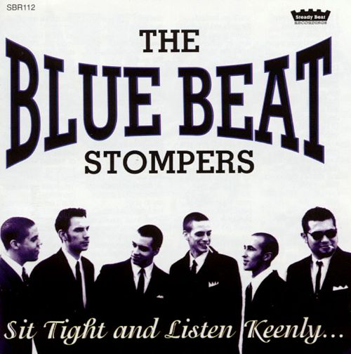 The Bluebeat Stompers ‎– Sit Tight and Listen Keenly