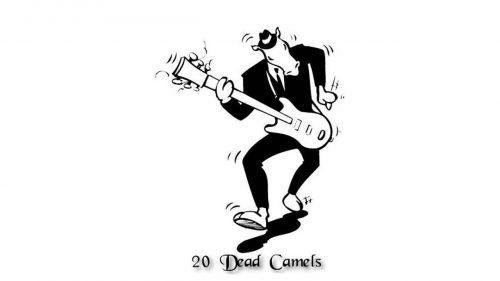 20 DEAD CAMELS – PAST & PRESENT