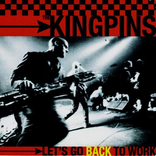 The Kingpins Let's Go Back to Work  Deluxe Edicion 2017