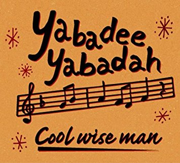 Cool Wise Man- Yabadee Yabadah