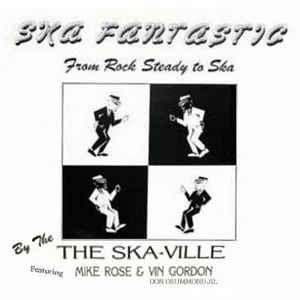 Don Drummond Jr & Mike Rose – Ska Fantastic From Rock Steady To Ska