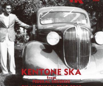 KENTONE SKA FROM FEDERAL RECORDS – SKALVOUVIA -1963-1965