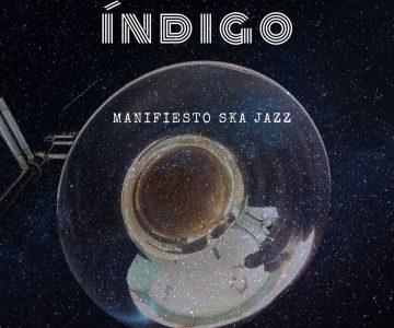 Manifiesto Ska Jazz -Indigo – Nuevo Sencillo