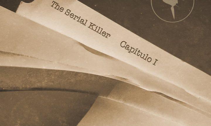 The Serial Killer – Capítulo I
